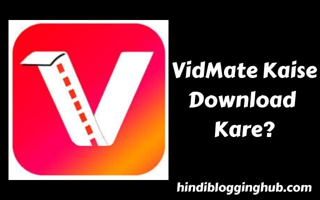 VidMate Kaise Download Kare?